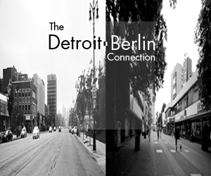 The Detroit-Berlin Connection