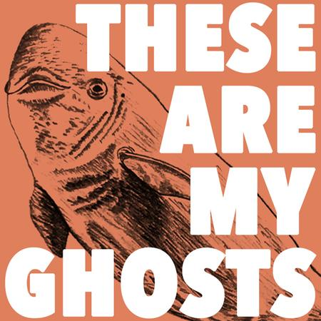 Courtesy These Are My Ghosts