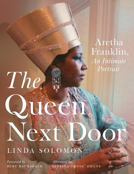 "The cover of Linda Soloman's new book ""The Queen Next Door: Aretha Franklin, An Intimate Portrait,"" out October 2019.Linda Solomon / Wayne State University Press"