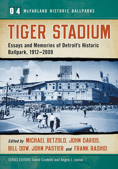 Looking Back at Old Tiger Stadium, 20 Years After Closing