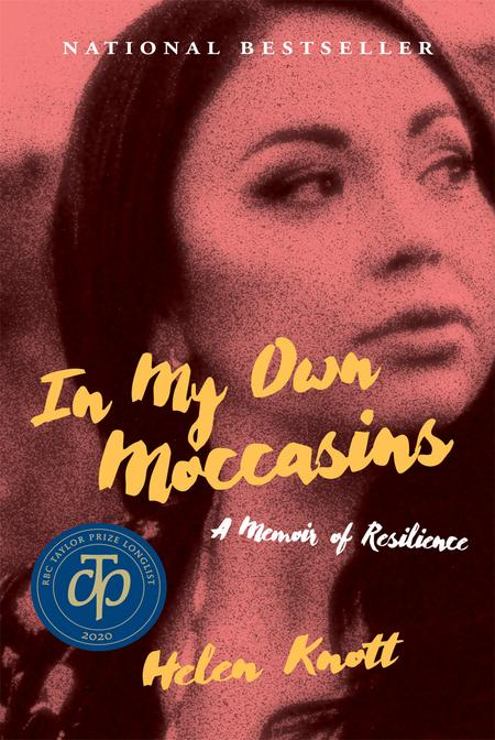In My Own Moccasins: A Memoir of Resilience by Helen Knott Tenille Campbell